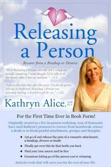 Releasing a Person: Fast Recovery from Heartbreak, a Breakup or Divorce (Love Attraction #1) (Love Attraction Series) Kindle Edition by Kathryn Alice  (Author)