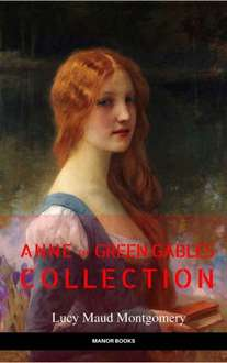 Audiobook Links  Included  -  Anne of Green Gables Collection: Anne of Green Gables, Anne of the Island, and More Anne Shirley Books (EverGreen Classics) [Free Audiobook Links Included] Kindle Edition @ Amazon