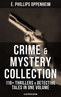 Crime & Mystery Collection: 110+ Thrillers & Detective Tales in One Volume (Illustrated Edition): Including Cases of the Renowned Private Investigators ... Joseph Cray, Commodore Jasen and Miss Mott Kindle Edition  - Free Download @ Amazon
