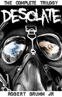 Save £ 6.32 - Sci - Fi Thriller   - Robert Brumm  -  Desolate - The Complete Trilogy Kindle Edition - Free Download @ Amazon