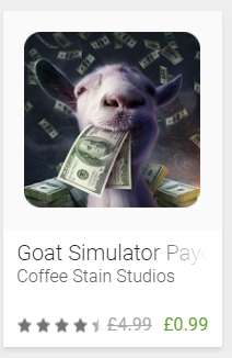 All Goat Simulator games 99p each on Google Play - listed in post.