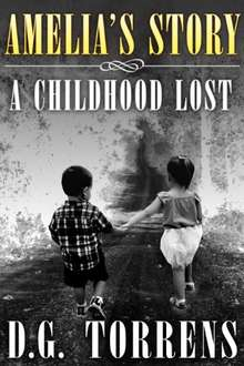 Amelia's Story: A Childhood Lost (Book 1) Free Kindle Edition
