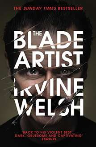 The Blade Artist - Irvine Welsh - 99p Kindle/Apple