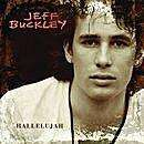 Jeff Buckley - Hallelujah (single) - MP3/WMA/ DRM  AAC download from only 49p (69p @ HMV;  65p @ Play,79p @ iTunes, 89p @ 7digital)