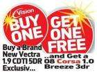 Buy a Brand New Vectra 1.9CDTI 5DR (120)Exclusiv and get an 08 Reg Corsa 1.0 Breeze 3dr Absolutley FREE@ Vision Vauxhall