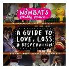 The Wombats Proudly Present... A Guide to Love, Loss & Desperation + DVD (Limited Edition)  £2.99 delivered @ HMV + Quidco