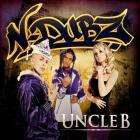 N Dubz - Uncle B Album [CD] - Reduced To £6.99 At Play.com [Was £8.95] Plus quidco & RAC 5% Off