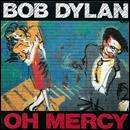 Bob Dylan - Oh Mercy: SACD: Digipack: Remastered: Repackaged: Superaudiocd (Plus other Bob Dylan SACD's all for) £5.99 + Free Delivery/Quidco @ HMV