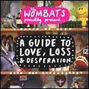 The Wombats Proudly Present... A Guide to Love, Loss & Desperation + DVD (Limited Edition) £2.99 + Free Delivery/Quidco @ HMV