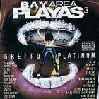 Bay Area Playas Vol.3 (Ghetto Platinum) CD - £1.95 or less delivered