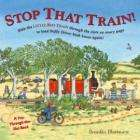 Stop That Train!: A Pop-through-the-slot Book (Pop Through the Slot Book) (Hardcover) by Benedict Blathwayt normally £6.99 only £1 in Poundland