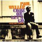 Paul Weller - Come On / Let's Go - [Japan Only Edition] [Import] CD / DVD Set £2.99 + Free Delivery/Quidco @ HMV