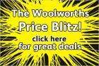 Bank Holiday Price Blitz at Woolworths   - now extended  !!