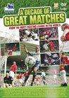A Decade Of Great Matches (DVD) - £2.96 delivered !