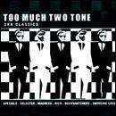 Various - Too Much Two Tone: Ska Classics CD £2.99 + Free Delivery @ HMV (Specials / Madness / Selecter / Bodysnatchers)