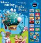 In The Night Garden - What a Noisy Pinky Ponk! (Sound Book) only £6.49 + Free Delivery @ Play