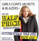 Up to half price Boys & Girls jackets, coats & blazers & 50% Off selected schoolwear  @ Debenhams