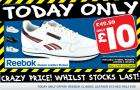 reebok classics £10  (1 day only) @ SportsDirect