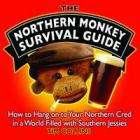 The Northern Monkey Survival Guide - How to Hold on to Your Northern Cred in a World Filled with Southern Jessies £2 @ Waterstones online or instore