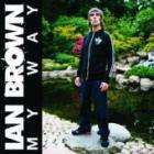 Ian Brown - My Way /The World Is Yours / Music Of The Spheres £2.99 each @ Play