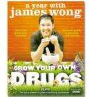 A Year With James Wong - Grow Your Own Drugs £6.99 & Grow Your Own Drugs £4.99 delivered @ The Book People