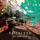 Faithless - Not Going Home (The New Single MP3) - Pre-order for only 29p @ Sandbag