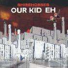 The Shirehorses - Our Kid Eh (CD) £4.22* delivered @ Tesco Ent