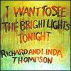 I Want To See The Bright Lights Tonight (Remastered)  Richard And Linda Thompson £3.49 Delivered At Play