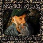 Seasick Steve - Man From Another Time £4.99 delivered at Play