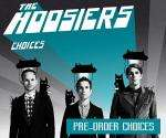 The Hoosiers Free MP3 Remix of 'Choices'