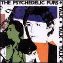 Psychedelic Furs - Talk Talk Talk: Remastered / Forever Now: Remastered / Best Of / Mirror Moves CDs only £2.99 delivered @ HMV