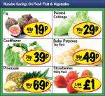 Lidl - Figs 19p/ Pointed cabbage 29p/ Cauliflower 39p/ Baby Potatoes 1kg 49p/ Pineapple 69p/ Strawberries 400g £1