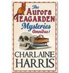The Aurora Teagarden Mysteries omnibus 1 by Charlaine Harris @ The Book People £5.99del