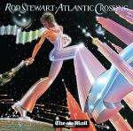 Get Rod Stewart's greatest-ever album Atlantic Crossing FREE in Mail on Sunday
