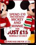 Spend £10 @ Disney Store and add Mickey and Minnie soft toys for just £15 together (normally £20 EACH!)