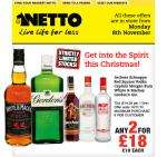 Any 2 for £18 on selected spirits at Netto;s (starts 08/11/2010)