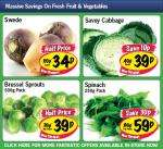 Spinach 250gm 59p,Savoy Cabbage 39p.Brussels Sprouts 500gm 39p, Swede 34p @ Lidl