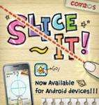 Slice It! Free Arcade Game on ANDROID MARKET. 5* rating. iphone ipad  & Apple devices too.
