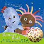 In The Night Garden - Bouncy Ball: An Amazing Musical Pop-Up Story £1.99 at Home Bargains