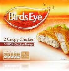 Birds Eye Crispy Chicken {no flavoured or seasoned chicken, just good plain chicken}100% Chicken Breast £1.50  BOGOF @ Tesco {4 portion}