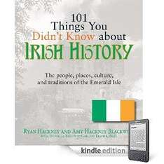 Free 101 Things You Didn't Know About Irish History: People, Places, Culture & Tradition of The Emerald Isle  [Kindle Edition] & Other Books To Download @ Amazon