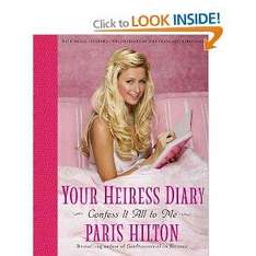 Paris Hilton Book, Your Heiress Diary - Confess it all to me £1 @ Poundland