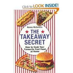 The Takeaway Secret: How To Cook Your Favourite Fast-Food At Home (Book) - £2.99 @ Amazon & Play