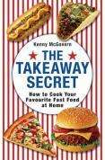 The Takeaway Secret: How to Cook Your Favourite Fast-food at Home @ Play.com,  £2.99 free delivery.
