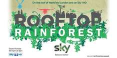 Sky Customers - Free Tickets To Rooftop Rainforest Tour @ Westfields