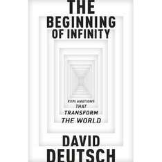 The Beginning of Infinity: Explanations That Transform The World (Book) -  £15.25 @ Amazon