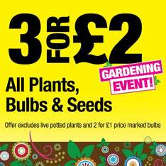 3 for £2 on Bulbs, Seeds and Plants @ Poundland
