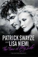 Patrick Swayze & Lisa Niemi: Time of My Life Autobiography (Book) - £1 Instore @ Poundland