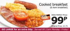 Ikea Breakfast 99p before 11am and free tea or coffee ( as many refills as you like) with Ikea Family Card!