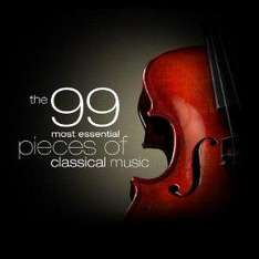 The 99 Most Essential Pieces of Classical Music (MP3) - £2.69 + others @ Amazon